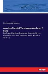 Aus Dem Nachla Varnhagens Von Ense, 2. Band
