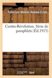 Contre-R�volution. S�rie de Pamphlets