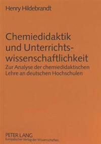 Chemiedidaktik Und Unterrichtswissenschaftlichkeit