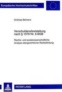Verschuldensfeststellung Nach 1579 NR. 6 Bgb: Rechts- Und Sozialwissenschaftliche Analyse Obergerichtlicher Rechtsfindung