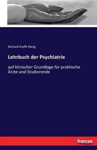 Lehrbuch Der Psychiatrie