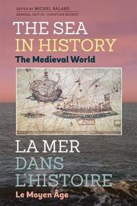 The Sea in History - The Medieval World / La Mer Dans L'Histoire - Le Moyen Age