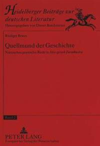 Quellmund Der Geschichte: Nietzsches Poetische Rede in Also Sprach Zarathustra