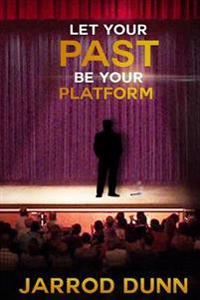 Let Your Past Be Your Platform