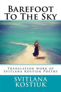 Barefoot to the Sky: Translation Work of Svitlana Kostiuk Poetry
