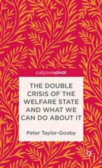 Double Crisis of the Welfare State and What We Can Do About It