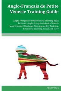 Anglo-Francais de Petite Venerie Training Guide Anglo-Francais de Petite Venerie Training Book Features: Anglo- Français de Petite Vénerie Housetraini