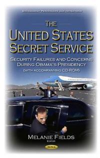 United states secret service - security failures & concerns during obamas p