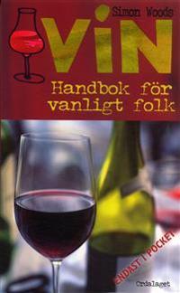 Vin : Handbok för vanligt folk