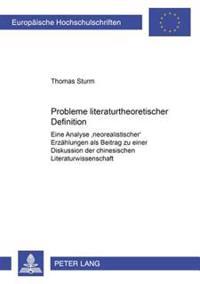 Probleme Literaturtheoretischer Definition: Eine Analyse Neorealistischer Erzaehlungen ALS Beitrag Zu Einer Diskussion Der Chinesischen Literaturwisse