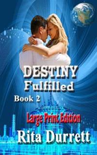Destiny Fulfilled: Part II Large Print