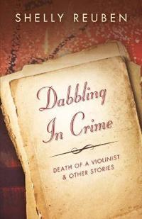 Dabbling in Crime: Death of the Violinist and Other Stories