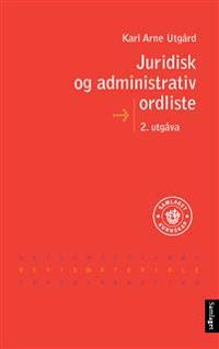 Juridisk og administrativ ordliste - Karl Arne Utgård pdf epub