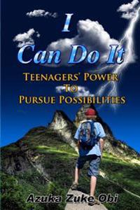 I Can Do It: Teenagers' Power to Pursue Possibilities