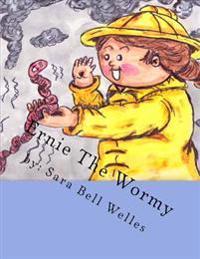 Ernie the Wormy