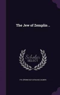 The Jew of Zemplin ..
