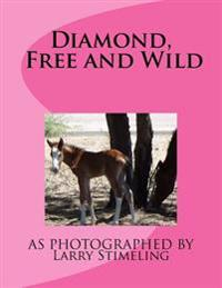 Diamond, Free and Wild
