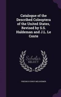 Catalogue of the Described Coleoptera of the United States, Revised by S.S. Haldeman and J.L. Le Conte