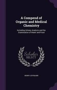 A Compend of Organic and Medical Chemistry
