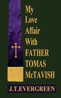 My Love Affair with Father Tomas McTavish