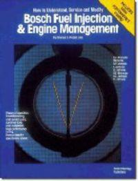 Bosch Fuel Injection & Engine Management: Theory of Operation, Troubleshooting and Service Using Common Tools and Equipment, High Performance Tuning,