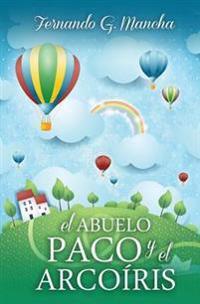 El Abuelo Paco y El Arcoiris