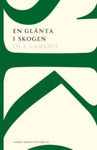 En glänta i skogen : roman