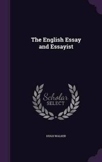 The English Essay and Essayist