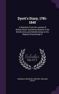 Dyott's Diary, 1781-1845