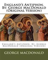 England's Antiphon. by: George MacDonald (Original Version)