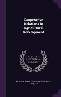 Cooperative Relations in Agricultural Development