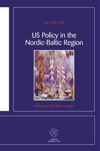 US Policy in the Nordic-Baltic Region: During the Cold War and after