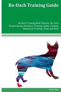 Bo-Dach Training Guide Bo-Dach Training Book Features: Bo-Dach Housetraining, Obedience Training, Agility Training, Behavioral Training, Tricks and Mo