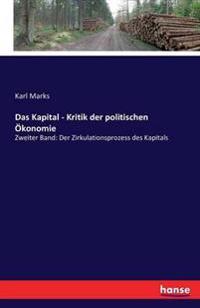 Das Kapital - Kritik Der Politischen Okonomie