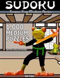 Famous Frog Sudoku 1,000 Medium Puzzles with Solutions: A Medium Series Book