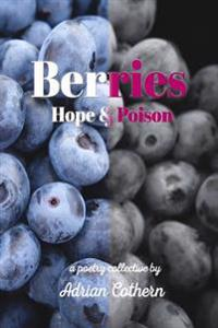 Berries: Hope and Poison