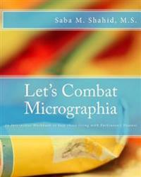 Let's Combat Micrographia: An Interactive Workbook to Help Those Living with Parkinson's Disease
