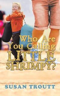 Who Are You Calling Little Shrimpy?
