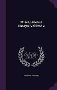 Miscellaneous Essays, Volume 2