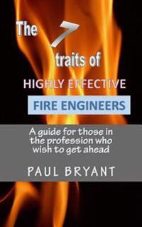 7 Traits of Highly Effective Fire Engineers