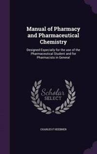 Manual of Pharmacy and Pharmaceutical Chemistry