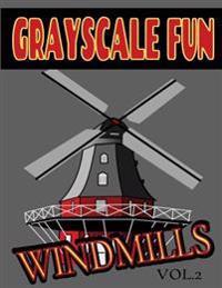 Grayscale Fun Windmills Vol.2: Grayscale Fun Windmills Vol.2 (Adult Coloring Books) (Grayscale Coloring Books) (Grayscale Adult Coloring) (Grayscale