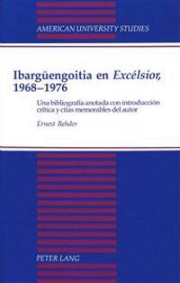 Ibargueengoitia En Excelsior, 1968-1976