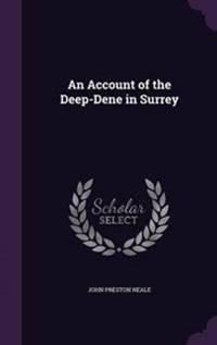 An Account of the Deep-Dene in Surrey