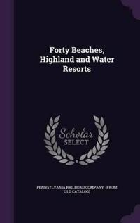 Forty Beaches, Highland and Water Resorts