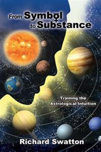 From Symbol to Substance: Training the Astrological Intuition