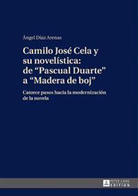 Camilo José Cela y su novelística de Pascual Duarte a Madera de boj