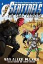 Sentinels: The Dark Crusade: Sentinels Superhero Novels, Vol 8
