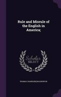 Rule and Misrule of the English in America;