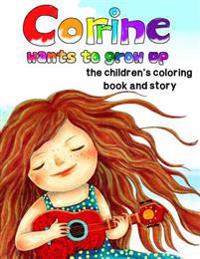 Corrine Wants to Grow Up, the Children's Coloring Book and Story